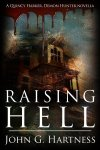 Raising Hell by John G. Hartness