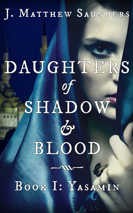 Daughers of Shadow and Blood - Book I: Yasamin