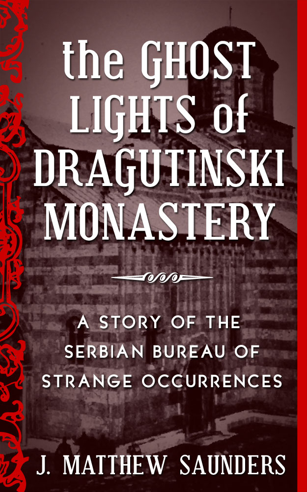 The Ghost Lights of Dragutinski Monastery